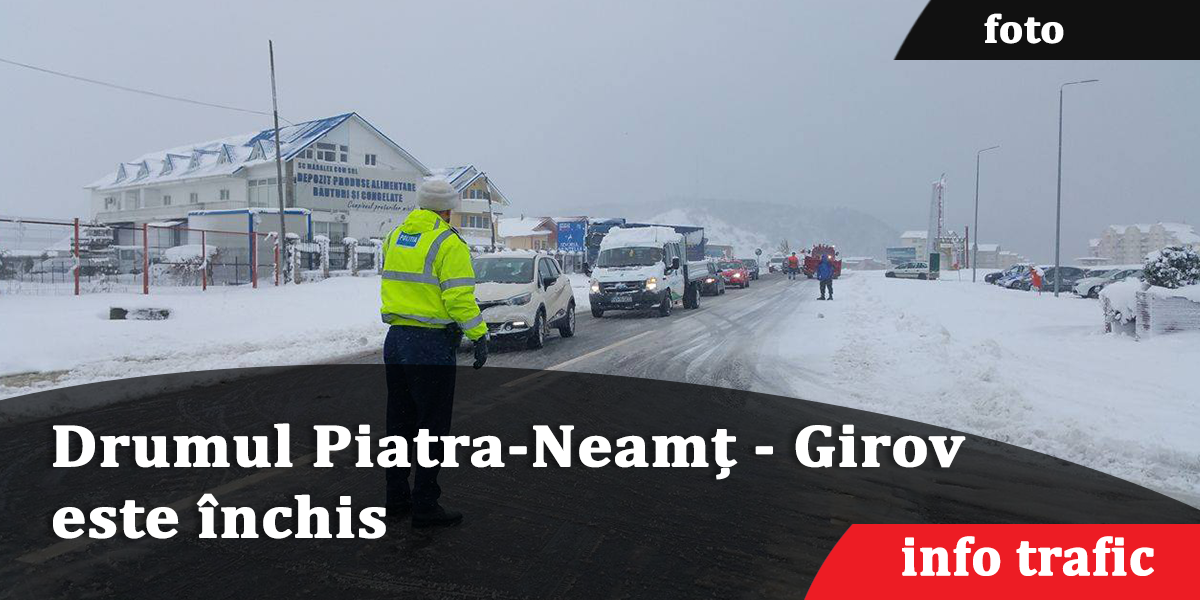 info-trafic-Drumul-Piatra-Neamț---Girov-este-închis